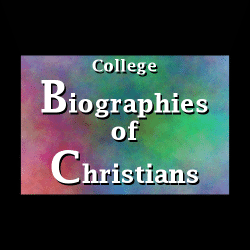 College Biographies of Christians