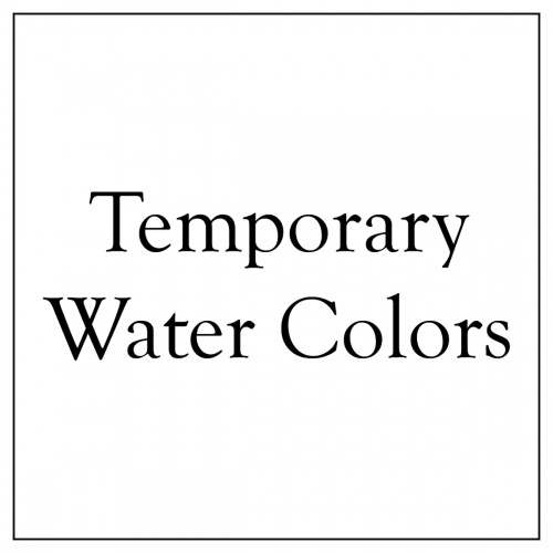 Temporary Water Colors